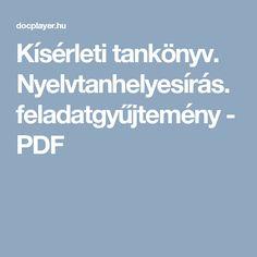 Kísérleti tankönyv. Nyelvtanhelyesírás. feladatgyűjtemény - PDF