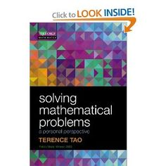 A concise, useful guide to mathematical problem-solving by one of the most brilliant mathematicians alive. Solving Mathematical Problems: A Personal Perspective, by Terence Tao
