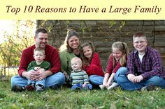 Top Ten Reasons To Have a Large Family