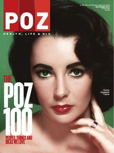 As a rule, the POZ 100 features people who are still living. But we had to break the rule for the late, great, violet-eyed Taylor.
