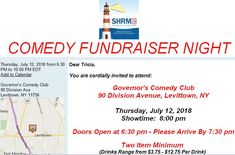 SHRM COMEDY NIGHT JULY 12 2018! Governor's Comedy Club 90 Division Avenue, NY 11756 Thursday, July 12, 2018 Showtime:  8:00 pm Doors Open at 6:30 pm - Please Arrive By 7:30 pm Two Item Minimum - Drinks or Food (Drinks Range from $3.75 - $12.75 Per Drink)  Society for Human Resource Management Long Island Chapter, Inc. cordially invites you to attend...   All Ticket Sale Proceeds To Benefit the SHRM Foundation Comedy Nights, Ticket Sales, Resource Management, Recent Events, Human Resources, Long Island, Fundraising, Thursday, Benefit