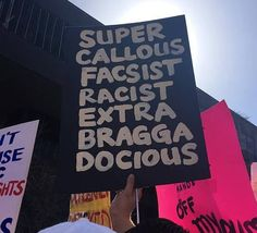 women's rights protest signs and posters. Supercalifragalisticexpealidocious. Super callous facsist racist extra bragga docious. Supercallousfacistracistextrabraggadocious