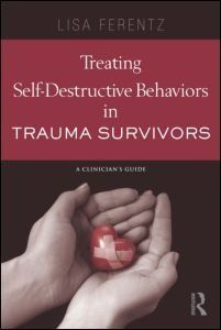 Treating Self-Destructive Behaviors in Trauma Survivors: A Clinician's Guide by Lisa Ferentz, http://www.amazon.com/dp/0415887836/ref=cm_sw_r_pi_dp_s1qpqb1354DFZ