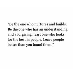 Leave them better than how you found them