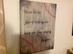 """""""Never let the fear of striking out keep you from playing the game"""" baseball wood sign Hand painted wooden sign, sealed for durability, ready to hang! Email me at Diamondintheroughdesigns@hotmail.com"""