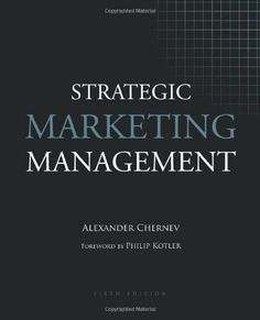 Strategic Marketing Management, 6th Edition by Alexander Chernev. $39.95. Publication: August 1, 2011. Edition - 6. Author: Alexander Chernev. Publisher: Cerebellum Press; 6 edition (August 1, 2011)