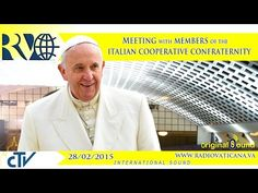 VATICAN | #PopeFrancis Audience with members of the Italian Cooperative Confraternity -2015.02.28 - YouTube