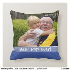 Best Pop Ever Love You Most 2 Photo Blue Throw Pillow Grandparents Day Gifts, Grandpa Gifts, Blue Throws, Blue Throw Pillows, Reflection Art, Pillow Crafts, Personalized Photo Gifts, Photo Blue, 2 Photos