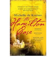 Michelle de Kretser, The Hamilton Case. Not even halfway, but I look forward to the time I can pick it up again.