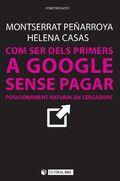 Peñarroya, Montserrat. Com ser dels primers a Google sense pagar : posicionament natural en cercadors. Barcelona : UOC, 2014