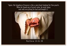 "Matt. 13:45–46; "". . . looking for fine pearls..."""