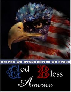 God Bless American- (United We Stand! I Love America, God Bless America, America 2, We Are The World, In This World, American Pride, American Flag, American Spirit, American Freedom