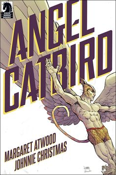 Angel Catbird by Margaret Atwood & Johnnie Christmas