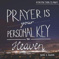 """Prayer is your personal key to #Heaven.""  #didyouthinktopray  http://oak.ctx.ly/r/pu12 pic.twitter.com/VirBvCwNTp"