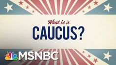 What is a Caucus? - [Just in case you were wondering like me last night]