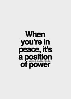 Citas citables. Cuando te sientes en paz, estás en una posición de poder.