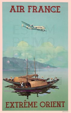 Air France Far East by Guerre 1948 France - Vintage Poster Reproduction. This French travel poster features two local fishing boats with fishermen at sea near the mountain shore with a plane flying overhead Tourism Poster, Poster Ads, Poster Prints, Air France, Vintage Advertisements, Vintage Ads, Vintage Airline, Art Deco Posters, Vintage Travel Posters
