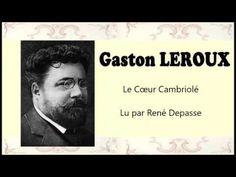 Gaston LEROUX – Le Cœur Cambriolé - Livre audio - YouTube