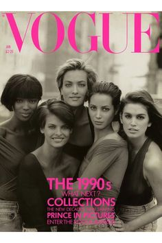 January 1990 With fellow supermodels Linda Evangelista, Tatjana Patitz, Christy Turlington and Cindy Crawford, photographed by Peter Lindbergh