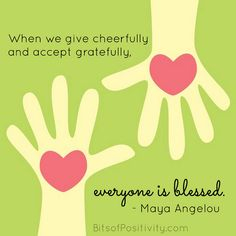 """Word art freebie from the quote """"When we give cheerfully and accept gratefully, everyone is blessed."""" Maya Angelou"""
