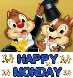 Chip And Dale Happy Monday monday good morning monday quotes good morning quotes happy monday monday quote happy monday quotes good morning monday cute monday quotes monday quotes for family and friends Monday Good Morning Wishes, Monday Wishes, Monday Blessings, Good Morning Good Night, Happy Monday Pictures, Happy Monday Quotes, Monday Humor Quotes, Hello Monday, It's Monday