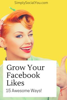 Facebook Likes help you see where you're on track with your fans and followers – and when your posts leave them cold. Here are fifteen easy ways to help you quickly grow your Facebook Likes! | http://simplysocialyou.com/blog/15-ways-to-grow-your-facebook-likes/ | Facebook likes, | facebook marketing | facebook engagement | social media marketing | social media marketing tips | social media engagement