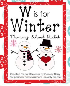 W is for Winter {Mommy School}  This blog has HEAPS of ideas for activities at home. Love it!