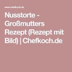Nusstorte - Großmutters Rezept (Rezept mit Bild) | Chefkoch.de