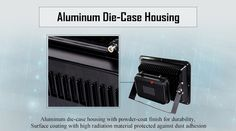 Aluminum die-case housing  LED flood light with Aluminum die-case housing powder-coat finished is dedicated to durability.