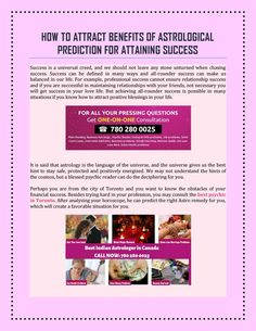 Perhaps you are from the city of Toronto and you want to know the obstacles of your financial success. Besides trying hard in your profession, you may consult the best psychic in Toronto. After analyzing your horoscope, he can predict the right Astro. Best Psychics, Financial Success, Try Harder, Our Life, Horoscope, Attraction, Benefit, Relationship, Relationships