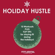 Holiday Hustle: 10 Workouts + Top Tips for Staying Fit During the Holidays
