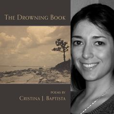FINISHING LINE PRESS BOOK OF THE DAY: The Drowning Book by Cristina J. Baptista  $19.99, paper, Full-Length  RESERVE YOUR COPY TODAY  https://www.finishinglinepress.com/product/the-drowning-book-by-cristina-j-baptista/
