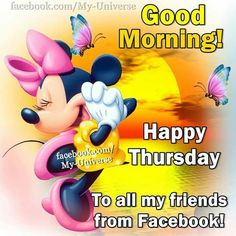 Good Morning! Happy Thursday To All My Friends From Facebook!