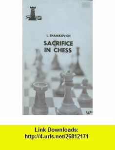 Sacrifice In Chess Leonid Aleksandrovich Shamkovich ,   ,  , ASIN: B00070WWB8 , tutorials , pdf , ebook , torrent , downloads , rapidshare , filesonic , hotfile , megaupload , fileserve