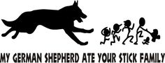 My German Sheherd Ate Your Stick Family Car by Uponthewalldesign, $10.00