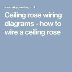 Ceiling rose wiring diagrams - how to wire a ceiling rose