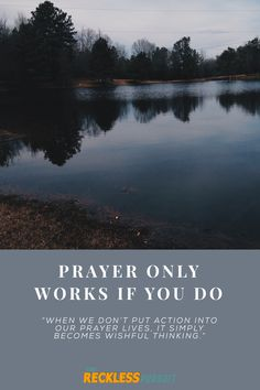 """""""When we don't put action into our prayer lives, it simply becomes wishful thinking."""""""