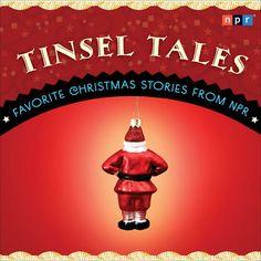 Tinsel Tales: Favorite Holiday Stories from NPR - NPR | News...: Tinsel Tales: Favorite Holiday Stories from NPR - NPR | News… #News