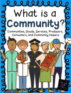 Communities from Second Grade Smiles on TeachersNotebook.com -  (45 pages)  - My What is a Community? pack was created to help primary students understand economics concepts related to types of communities, goods, services, consumers, producers, and community helpers.