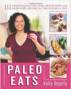 "Enter to Win a copy of the wonderful ""Paleo Eats"" Cookbook by Kelly Bejelly! Hurry, giveaway ends 8/25/15!"