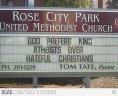 Rose City Park United Methodist Church of Portland, Oregon --- this is pretty much one of the most intelligent church signs I have seen. Funny Church Signs, Funny Signs, Amazing Atheist, The Neighbor, Religious People, Fake Christians, Rose City, What Do You Mean, Atheism