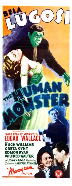 "The Human Monster (1940) aka ""Dark Eyes of London."""