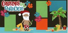 Out On A Limb Scrapbooking- Christmas in Paradise