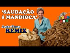 Dilma - Saudação à Mandioca (REMIX) - By Timbu Fun - YouTube