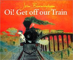 Oi! Get Off Our Train  by John Burningham (1992)