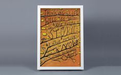 Thinking that life will be better in the future is stupid. - Work - Sagmeister & Walsh