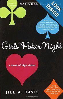 Girls' Poker Night: A Novel of High Stakes: Jill A. Davis: 9780812966831: Amazon.com: Books