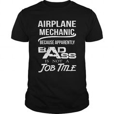 AIRPLANE MECHANIC Because BADASS Miracle Worker Isn't An Official Job Title T…