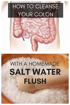 A salt water flush permits to cleanse the colon with a saline solution, to improve digestion and relieve constipation. Salt water cleanse recipes easy to do at home. Digestive Cleanse, Bowel Cleanse, Colon Cleanse Diet, Natural Colon Cleanse, Colon Detox, Salt Water Cleanse, Colon Cleanse Powder, Sea Salt Flush, Colon Flush