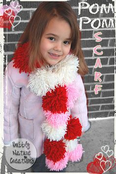 SO CUTE!!!  Pom Pom Scarf tutorial.  In Valentine colors, but would be great in holiday colors, or team colors, or whatever your heart desires.  In fact, this momma might make herself one too!!